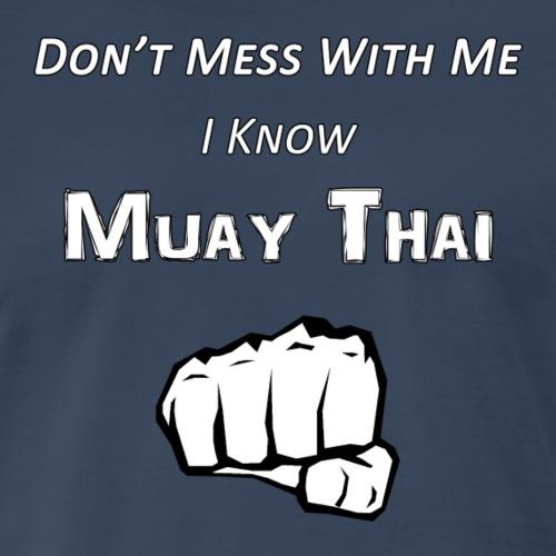 I Know Muay Thai - Men's Premium T-Shirt