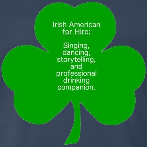Irish American for Hire - Men's Premium T-Shirt