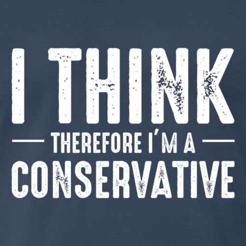 I Think Therefore Conservative - Men's Premium T-Shirt
