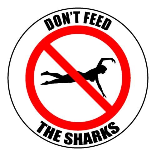 Don't feed the sharks - Summer, beach and sharks!