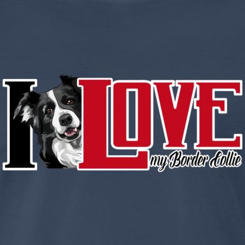 I love my Border Collie - Men's Premium T-Shirt
