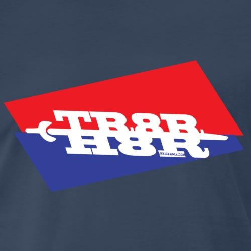 TR8R H8R - Men's Premium T-Shirt