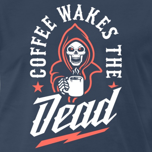 Coffee Wakes The Dead - Men's Premium T-Shirt