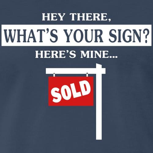 What s Your Sign - Men's Premium T-Shirt