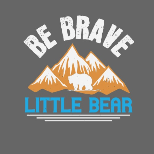 Be brave little bear - Men's Premium T-Shirt