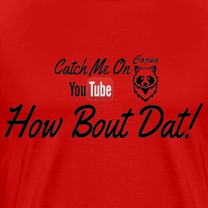 Catch ME OUTSIDE CajunCoon - Men's Premium T-Shirt