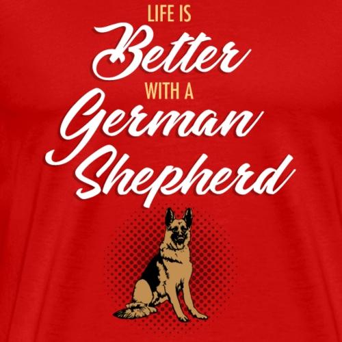 Life is better with a German Shepherd - Men's Premium T-Shirt