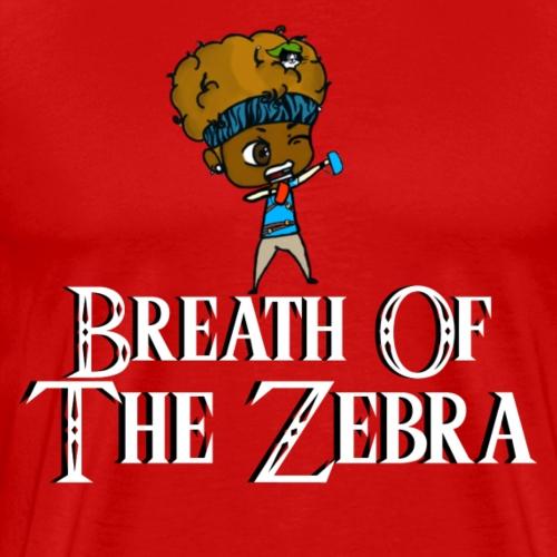 Breath Of The Zebra | Zebra Nation - Men's Premium T-Shirt