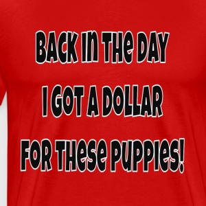 Back In The Day I Got A Doll For These Puppies! - Men's Premium T-Shirt