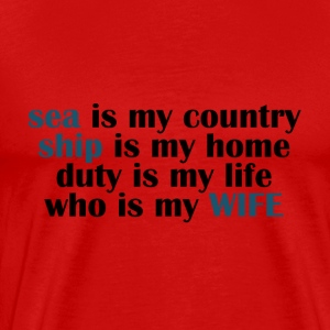 Sea is my country - Men's Premium T-Shirt