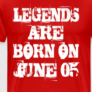 Legends are born on June 05 - Men's Premium T-Shirt