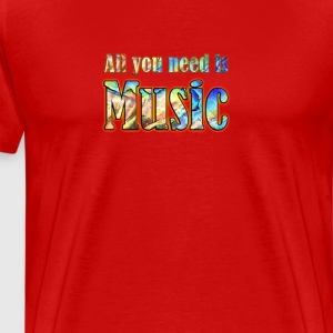 All you need is music - Men's Premium T-Shirt