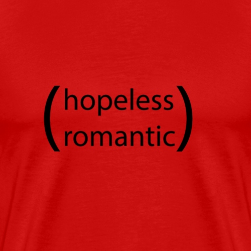 (Hopeless Romantic) - Men's Premium T-Shirt