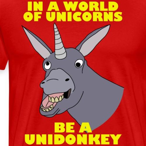 Be A Unidonkey - Men's Premium T-Shirt