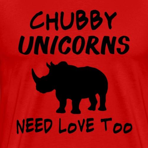 Chubby Unicorns Need Love Too - Men's Premium T-Shirt