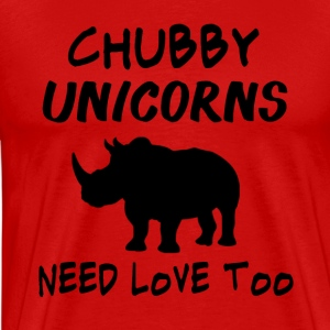 Chubby Unicorns Need Love Too - Men's Premium T-Shirt