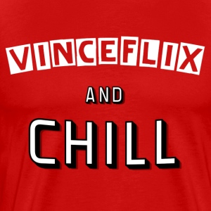 Vinceflix & Chill - Men's Premium T-Shirt