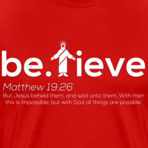 Believe White Lettering - Men's Premium T-Shirt