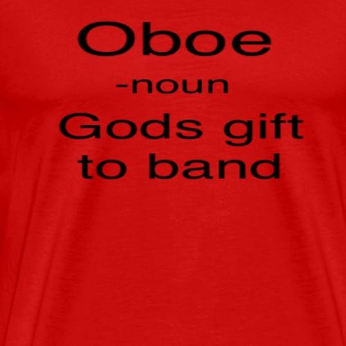 oboe gods gift to band - Men's Premium T-Shirt