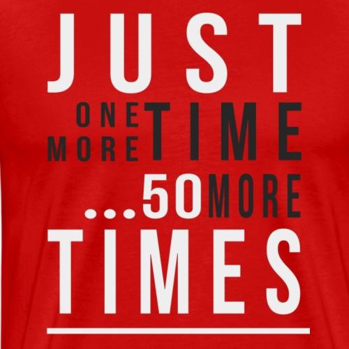 One more time T-shirt - Men's Premium T-Shirt