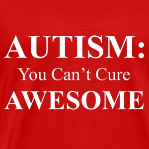 Autism: You Can't Cure Awesome - Men's Premium T-Shirt