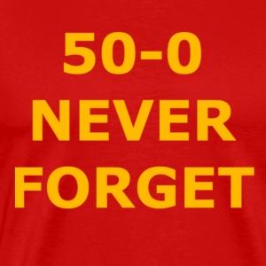 50 - 0 Never Forget Shirt - Men's Premium T-Shirt