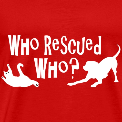 Who Rescued Who White Design - Men's Premium T-Shirt