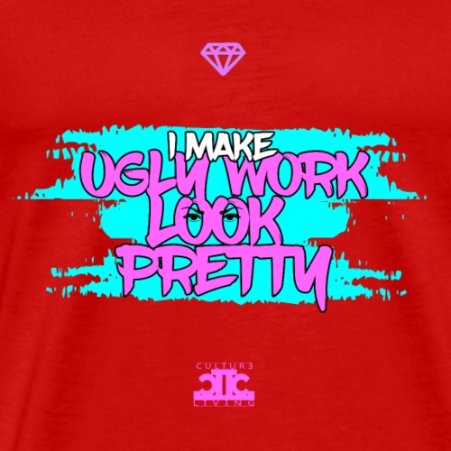 Ugly Work Look Pretty - Men's Premium T-Shirt