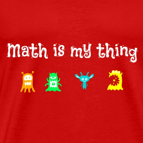 Math is my thing - Men's Premium T-Shirt