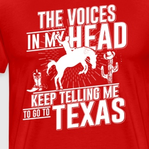 The Voice in my heart telling me go to Texas - Men's Premium T-Shirt