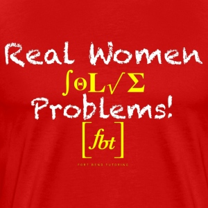 Real Women Solve Problems! [fbt] - Men's Premium T-Shirt