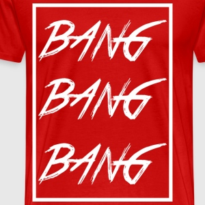 bang_bang_bang_white - Men's Premium T-Shirt
