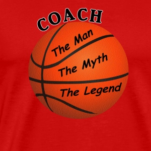Basketball Coach The Man The Myth The Legend - Men's Premium T-Shirt
