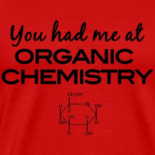 You had me at organic chemistry - Men's Premium T-Shirt