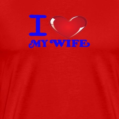 i love my wife -Blue- Best Selling Design - Men's Premium T-Shirt