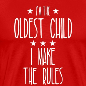 Oldest Child - Why We Have Rules Funny Shirt - Men's Premium T-Shirt