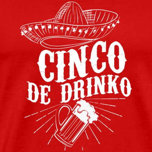 Cinco De Drinko Funny Cinco De Mayo T-Shirt - Men's Premium T-Shirt