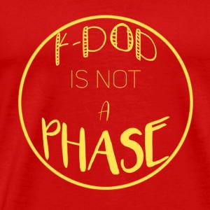 K-Pop Is Not A PHASE - Men's Premium T-Shirt
