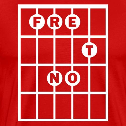 Fret Not - Men's Premium T-Shirt