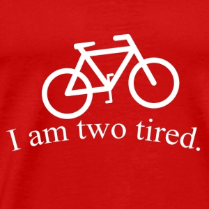 I Am Two Tired - Men's Premium T-Shirt