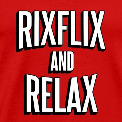RixFlix and Relax - Men's Premium T-Shirt