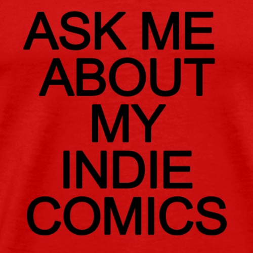 Ask me about my indie comics - Men's Premium T-Shirt
