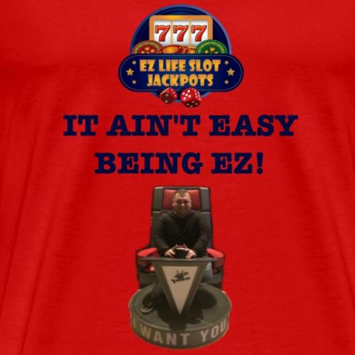 It ain't easy - Men's Premium T-Shirt