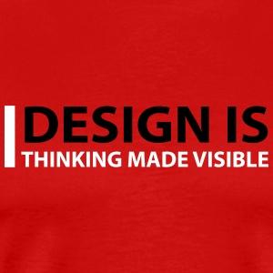 Design Is Thinking Made Visible - Men's Premium T-Shirt