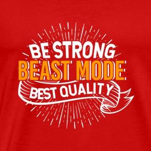 Be Strong Beas' Mode Best Quality - Men's Premium T-Shirt