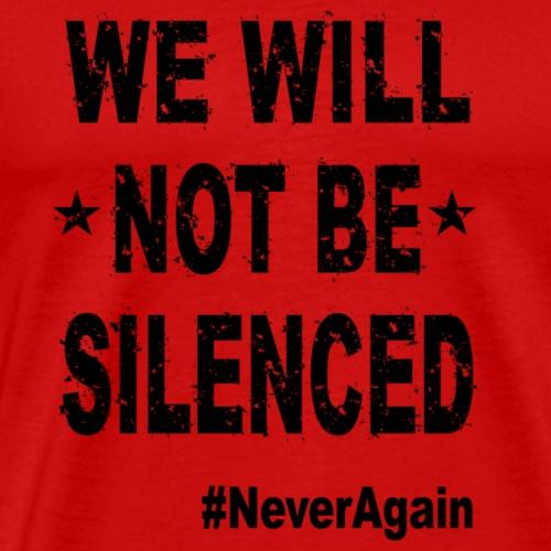We Will Not Be Silenced (Black) - Men's Premium T-Shirt