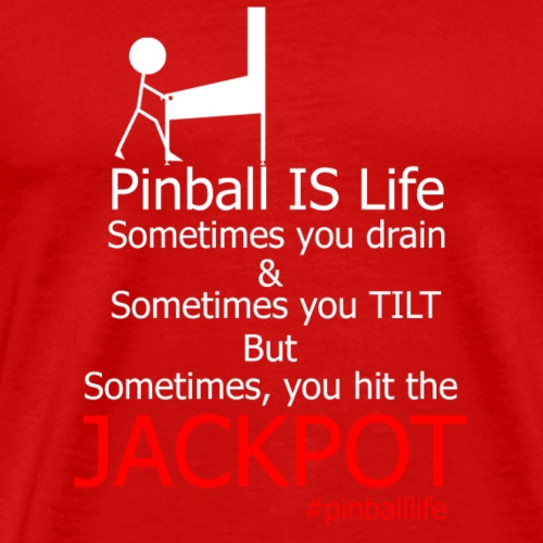 Pinball IS Life - Men's Premium T-Shirt