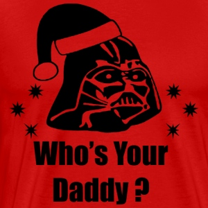 Who-s Your Daddy - Men's Premium T-Shirt