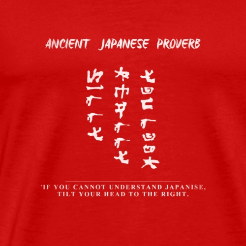 Japanese proverb - Men's Premium T-Shirt