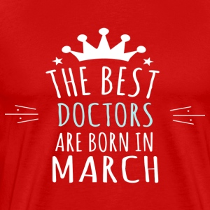 Best DOCTORS are born in march - Men's Premium T-Shirt